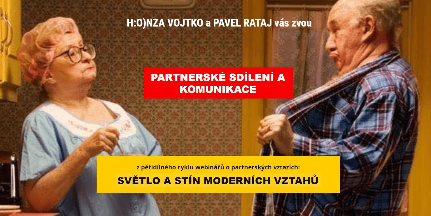 Partnerské sdílení akomunikace - Pavel Rataj aHonza Vojtko