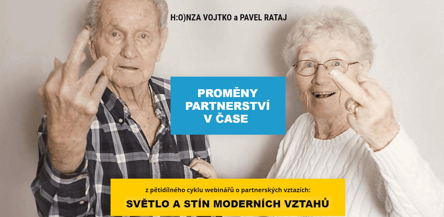 1. Proměny partnerství čitý - Pavel Rataj aHonza Vojtko