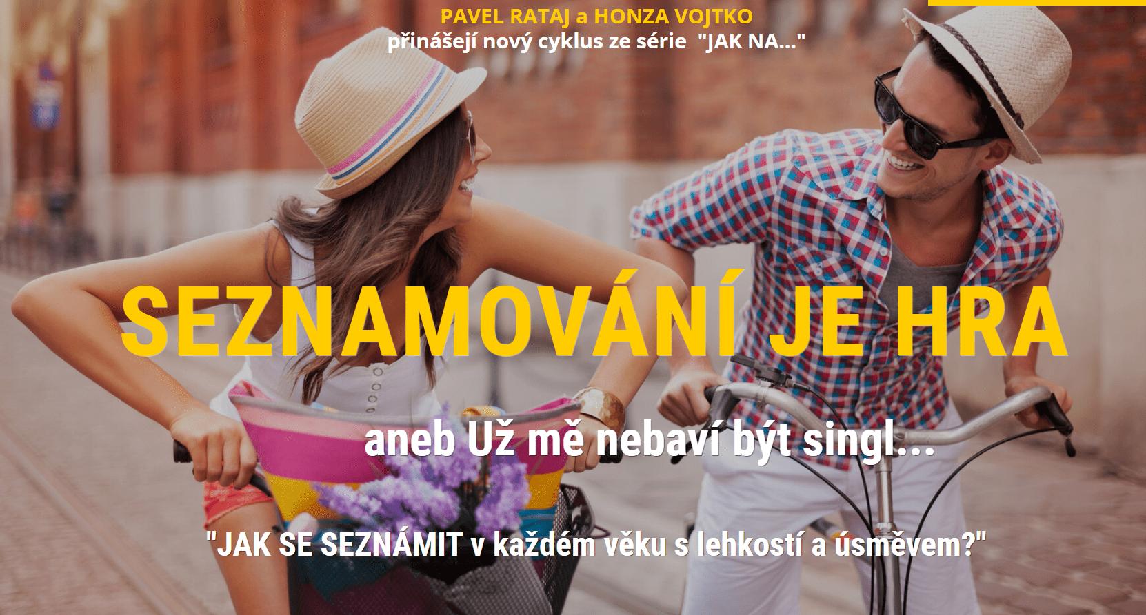 SEZNAMOVÁNÍ JE HRA - ONLINE KURZ PAVEL RATAJ AHONZA VOJTKO