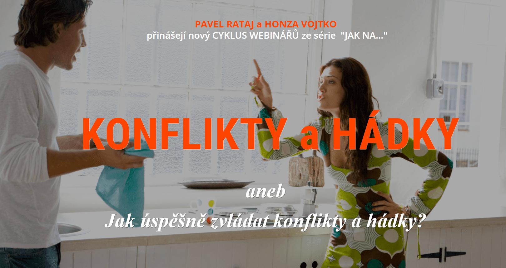 KONFLIKTY AHÁDKY aneb Jak si zdravě nastavit hranice aJak se úspěšně zvládat konflikty ahádky - Pavel Rataj aHonza Vojtko